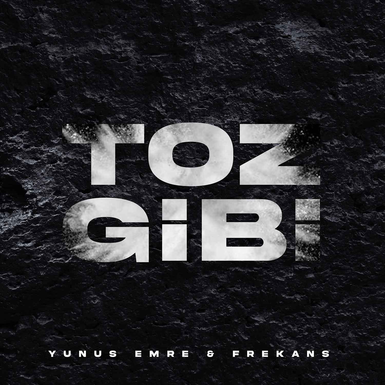 Yunus Emre & Frekans - Toz Gibi